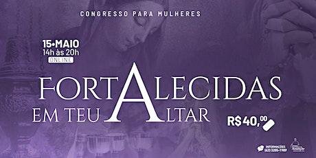 Online - Congresso para Mulheres - Fortalecidas em Teu Altar ingressos