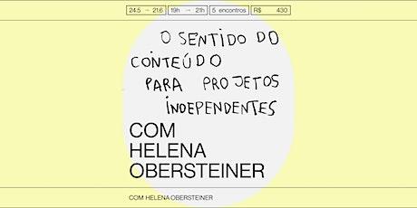 O sentido do conteúdo para projetos independentes com Helena Obersteiner ingressos