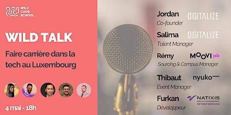 Wild Talk - Faire carrière dans la tech au Luxembourg billets
