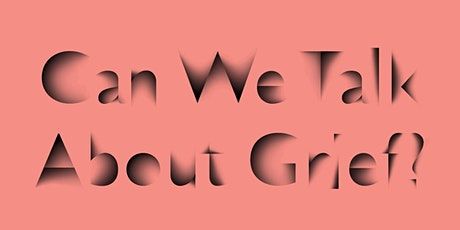 Can We Talk About Grief?  With Will Daddario and Priya Jay tickets