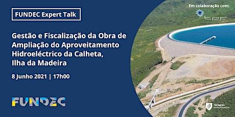 Ampliação do Aproveitamento Hidroeléctrico da Calheta – Ilha da Madeira tickets