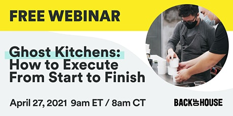 Ghost Kitchens: How to Execute From Start to Finish tickets