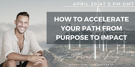 How To Accelerate Your Path From Purpose To Impact tickets