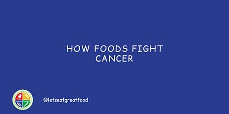 How Foods Fight Cancer tickets