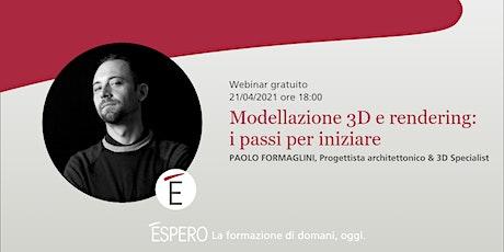 Webinar Modellazione 3D e Rendering: i passi per iniziare biglietti