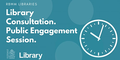 RBWM Library Consultation: Public Engagement Session tickets