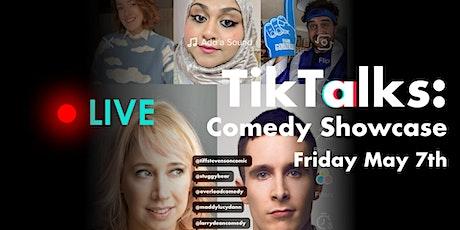 TikTalks: Comedy Showcase tickets