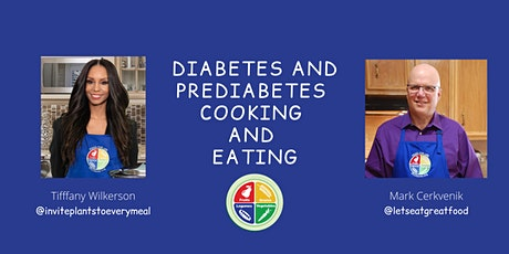 Diabetes and Prediabetes Cooking and Eating - June 12, 2021 tickets