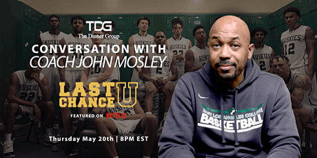 TDG Presents  a Conversation With John Mosley  of Netflix's Last Chance U tickets