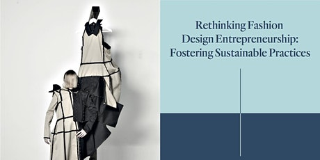 Rethinking Fashion Design Entrepreneurship: Fostering Sustainable Practice tickets