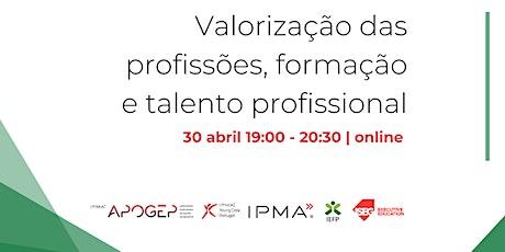 Valorização das profissões, da formação e do talento profissional bilhetes