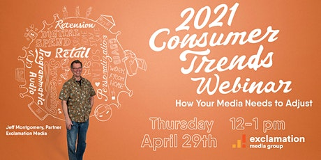 2021 Consumer Trends: How Your Media Needs to Adjust Tickets