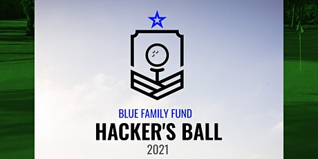 Blue Family Fund Hacker's Ball Golf Tournament Fundraiser tickets