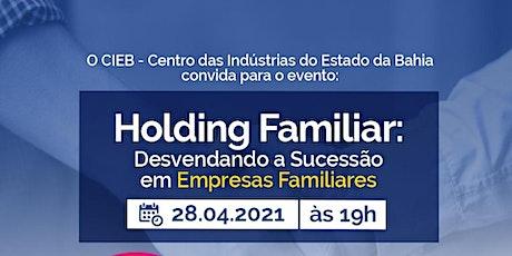 HOLDING FAMILIAR:  Desvendando a Sucessão em Empresas Familiares bilhetes