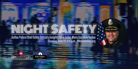 Night Safety: DPD Chief García's Insights for a Safer, More Sociable Dallas tickets