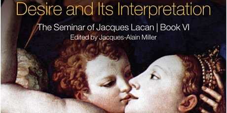 Reading Seminar VI – Desire and Its Interpretation (Chapters 23-24) tickets