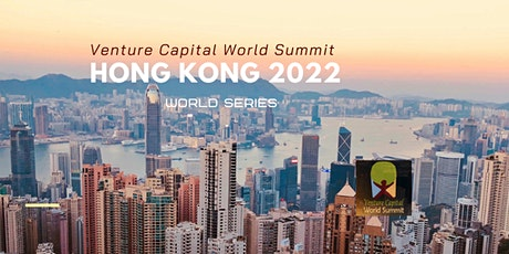 Hong Kong 2022 Q1 Venture Capital World Summit tickets