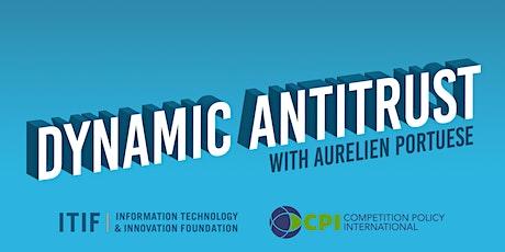 "Dynamic Antitrust Discussion Series: ""Big Tech and the Digital Economy"" biglietti"