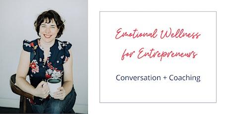 Emotional Wellness for Entrepreneurs - Happy Healthy Women tickets