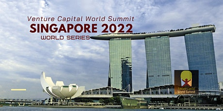Singapore 2022 Q1 Venture Capital World Summit tickets