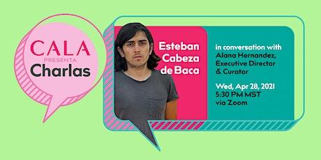 CALA Presenta > Charlas:  Esteban Cabeza de Baca biglietti