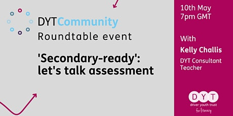 DYT Community: 'Secondary-ready' - let's talk assessment tickets