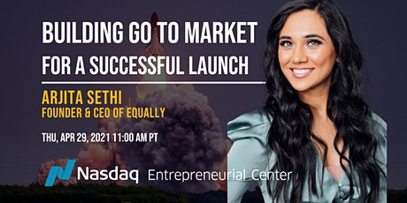 Building Go to Market for a Successful Launch with Arjita Sethi tickets
