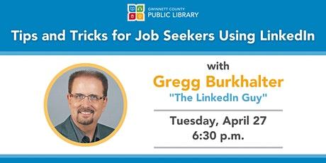 Tips and Tricks for Job Seekers Using LinkedIn with Gregg Burkhalter biglietti