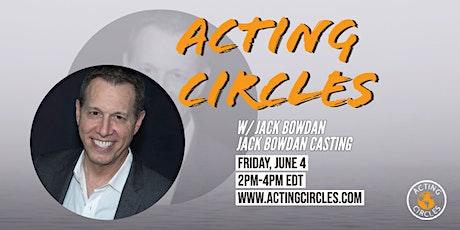 Acting Circles w/ Jack Bowdan, Casting Director, Jack Bowdan  Casting tickets