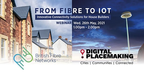 From FIBRE to IOT: Connectivity solutions for house builders tickets
