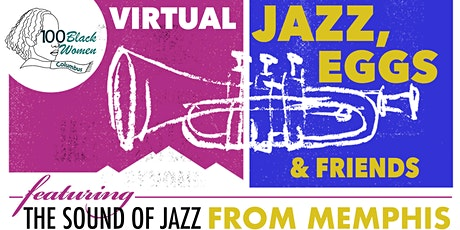 100 Black Women of Columbus: 2021 Virtual Jazz, Eggs & Friends tickets