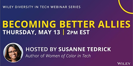 Becoming Better Allies: Wiley Diversity in Tech Webinar Series Tickets