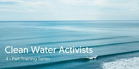 Clean Water Activist Training Series tickets