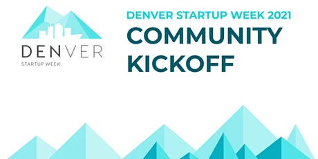 Denver Startup Week 2021 Virtual Community Kickoff tickets