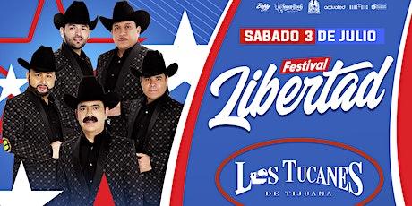FESTIVAL LIBERTAD CON LOS TUCANES DE TIJUANA, RAMON AYALA Y AMIGOS tickets