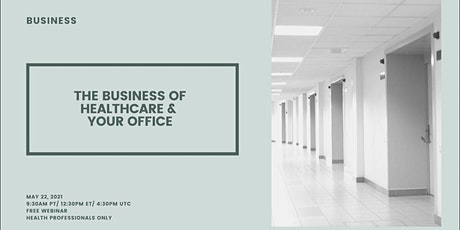 The Business of Healthcare & Your Office tickets