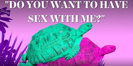 """Do You Want To Have S3x With Me?"" tickets"