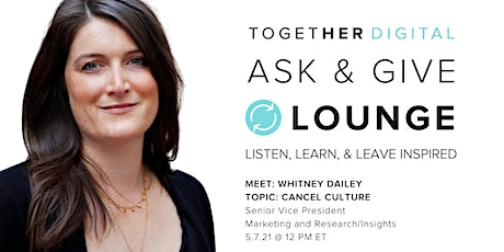 Together Digital | Ask & Give Lounge, Let's Talk Cancel Culture tickets
