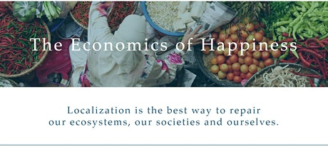 Screenings and Conversations - the Economics of Happiness tickets