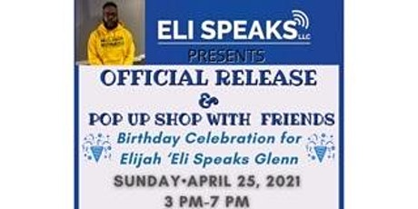 ELI SPEAKS, LLC OFFICIAL RELEASE & BIRTHDAY  POP UP SHOP WITH FRIENDS tickets
