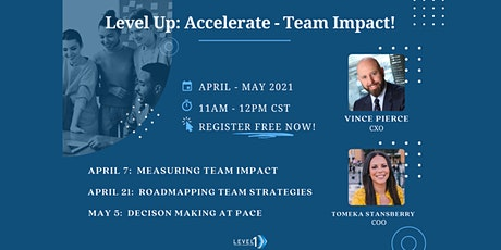 Level Up!  Accelerate Team Impact tickets
