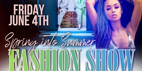 Spring Into Summer - Fashion Show tickets
