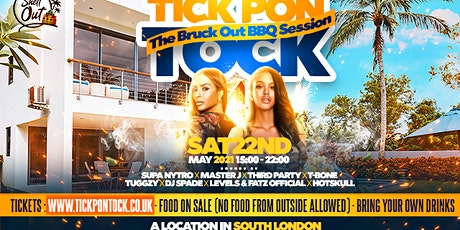 TICK PON TOCK - THE BRUK OUT BBQ SESSION tickets