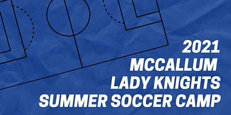 Lady Knights Summer Soccer Camp 2021 tickets