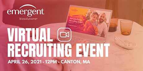 Emergent BioSolutions Virtual Recruiting Event · Canton,MA tickets