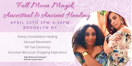Full Moon Magik: Ancestral & Ancient Healing tickets