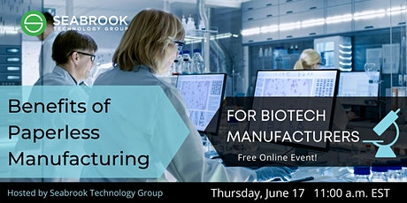Benefits of Paperless Manufacturing: For Biotech Manufacturers Tickets