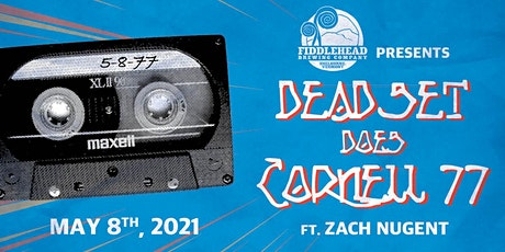 Fiddlehead Brewing Company Presents: Dead Set Does Cornell '77 tickets