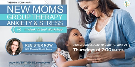 New Moms Group Therapy Anxiety & Stress Workshop (June) tickets
