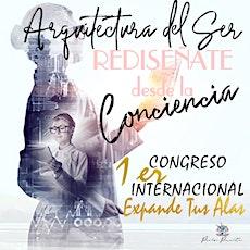 Congreso Internacional ARQUITECTURA DEL SER: Rediséñate desde la conciencia entradas